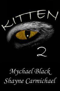 Kitten 2 (Kitten) - Mychael Black,  Shayne Carmichael