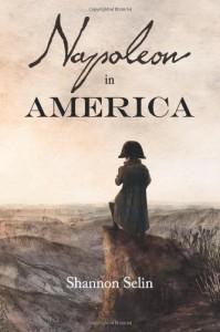 Napoleon in America - Shannon Selin