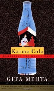 Karma Cola: Marketing the Mystic East - Gita Mehta