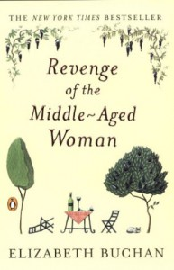 Revenge of the Middle-Aged Woman: A Novel - Elizabeth Buchan