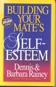 Building Your Mate's Self-Esteem - Dennis Rainey