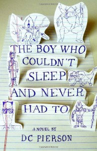 The Boy Who Couldn't Sleep and Never Had To - D.C. Pierson