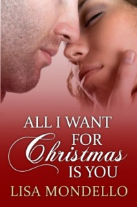 All I Want for Christmas is You (Contemporary Holiday Romance) (Fate with a Helping Hand) - Lisa Mondello