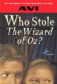 Who Stole the Wizard of Oz? - Avi, Derek James, Michael Avi-Yonah
