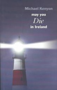 May You Die in Ireland (Black Dagger Crime Series) - Michael Kenyon