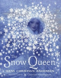 The Snow Queen - Hans Christian Andersen, Naomi Lewis, Christian Birmingham