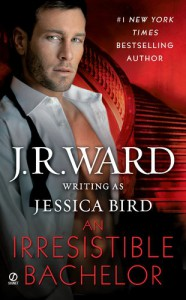 An Irresistible Bachelor  - J.R. Ward, Jessica Bird