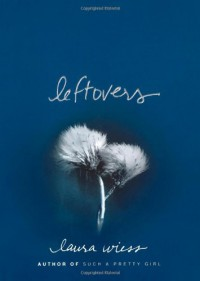 Leftovers - Laura Wiess