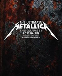 The Ultimate Metallica - Ross Halfin