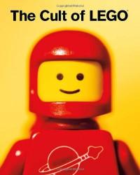 The Cult of LEGO - John Baichtal, Joe Meno