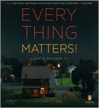 Everything Matters! - Ron Currie Jr., Abby Craden, Mark Deakins, Lincoln Hoppe