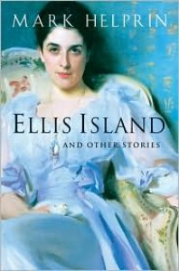 Ellis Island and Other Stories - Mark Helprin