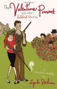 The Valentine Present and Other Diabolical Liberties - Lynda Renham