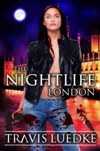 The Nightlife: London (Urban Fantasy Romance) (The Nightlife Series) - Travis Luedke