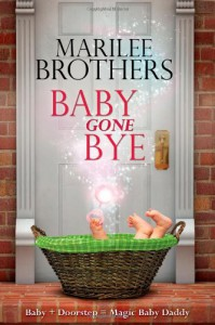 Baby Gone Bye - Marilee Brothers