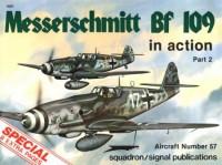 Messerschmitt Bf 109 in Action, Part 2 - Aircraft No. 57 - John R. Beaman Jr., Don Greer