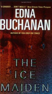 The Ice Maiden - Edna Buchanan