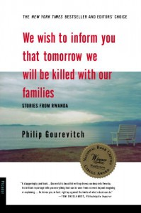 We Wish to Inform You That Tomorrow We Will Be Killed With Our Families - Philip Gourevitch