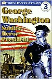 DK Readers: George Washington: Soldier, Hero, President - Justine Korman Fontes, Ron Fontes