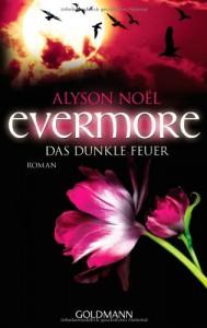 Evermore - Das dunkle Feuer: Roman - Alyson Noël
