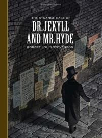 The Strange Case of Dr. Jekyll and Mr. Hyde - Scott McKowen, Arthur Pober, Robert Louis Stevenson