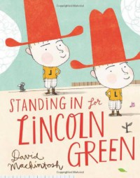 Standing in for Lincoln Green - David Mackintosh