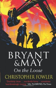 Bryant & May On the Loose - Christopher Fowler