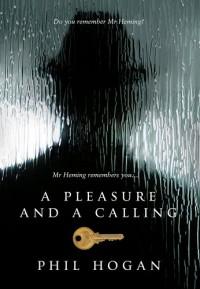 A Pleasure and a Calling - Phil Hogan