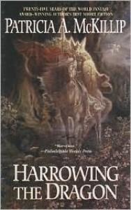 Harrowing the Dragon - Patricia A. McKillip