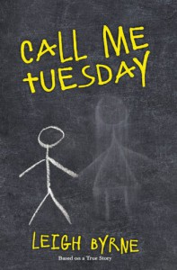 Call Me Tuesday: Based on a True Story - Leigh Byrne