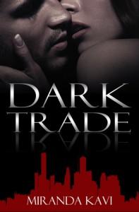 Dark Trade - Miranda Kavi
