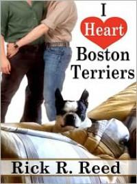 I Heart Boston Terriers - Rick R. Reed