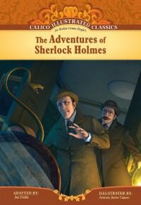 The Adventures Of Sherlock Holmes (Calico Illustrated Classics) - Antonio Javier Caparo,  Arthur Conan Doyle