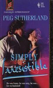 Simply Irresistible - Peg Sutherland