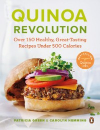 Quinoa Revolution: Over 150 Healthy, Great-Tasting Recipes Under 500 Calories [Paperback] - Patricia Green