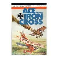 Ace of the Iron Cross (Air combat classics) - Ernst Udet