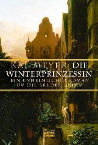 Die Winterprinzessin - Kai Meyer