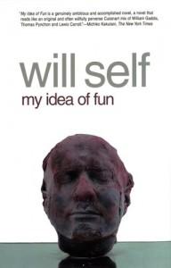 My Idea of Fun - Will Self