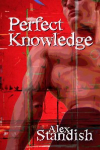 Perfect Knowledge - Alex Standish