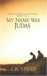 My Name Was Judas - C.K. Stead