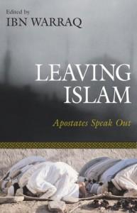 Leaving Islam: Apostates Speak Out - Ibn Warraq