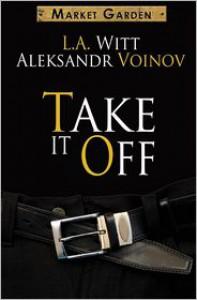 Take It Off - L.A. Witt, Aleksandr Voinov
