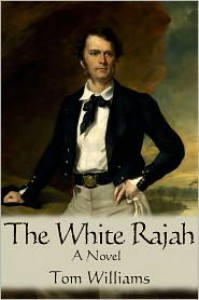 The White Rajah - Tom   Williams