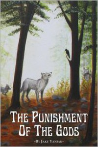 The Punishment of the Gods - Jake Yaniak