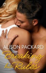 Breaking His Rules - Alison Packard