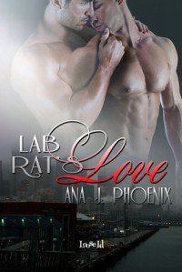 Lab Rat's Love  - Ana J. Phoenix