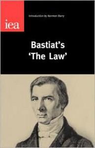 The Law - Frédéric Bastiat, Norman Barry