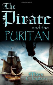The Pirate And The Puritan - Mary  Clayton, Monya Clayton