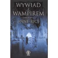 Wywiad z wampirem (Kroniki wampirów, #1) - Anne Rice