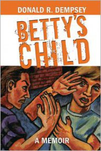 Betty's Child - Donald R. Dempsey